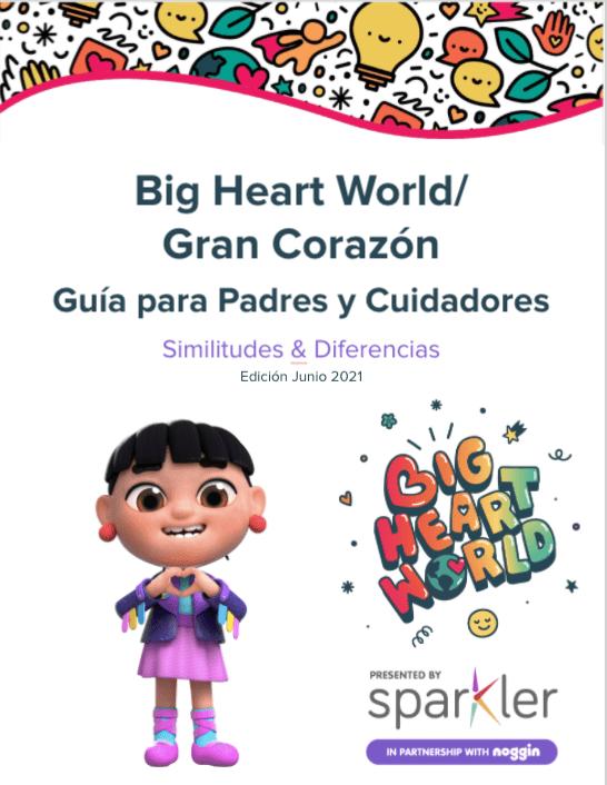 Big Heart World/ Gran Corazón Guía para Padres y Cuidadores